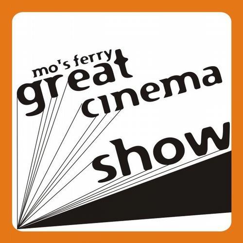 Album Art - Mo's Ferry Great Cinema Show