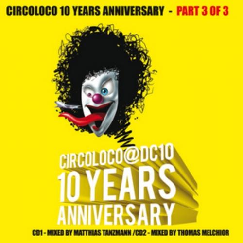 Album Art - Circoloco At DC10 - 10 Years Anniversary (Part 3 Of 3) (Disc 1)