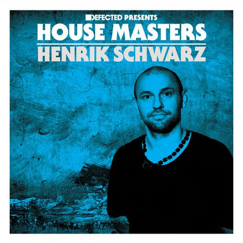 Album Art - Defected presents House Masters - Henrik Schwarz