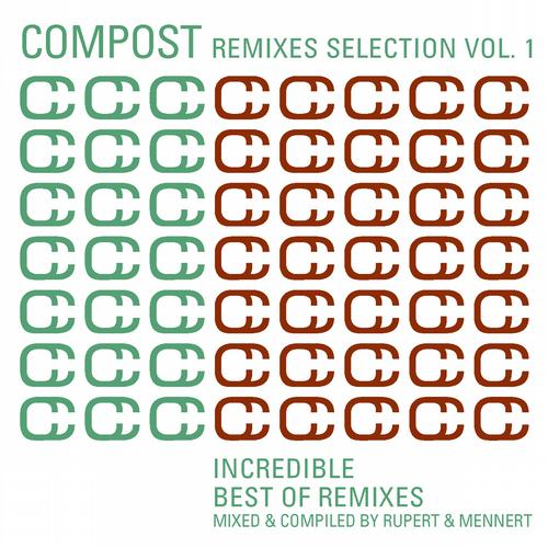 Album Art - Compost Remixes Selection Volume 1 - Incredible - Best Of Remixes