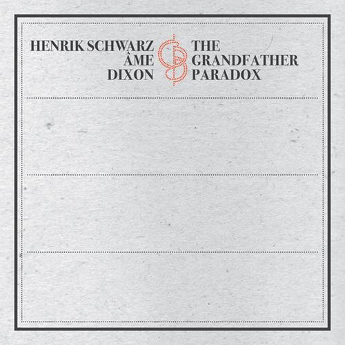 Henrik Schwarz, Ame & Dixon present: Grandfather Paradox Album Art