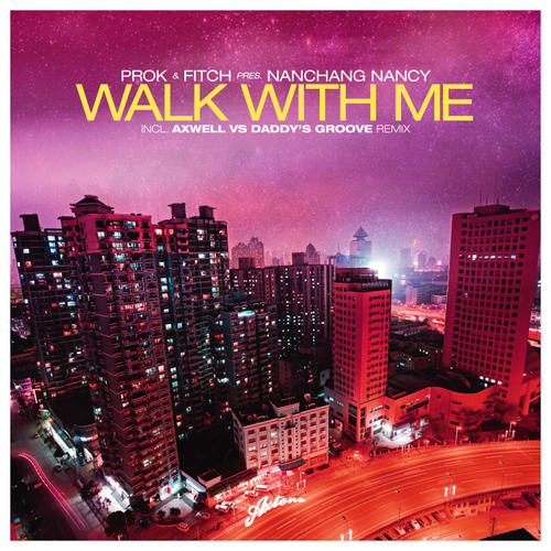 Prok and Fitch Pres. Nanchang Nancy -  Walk With Me Album Art