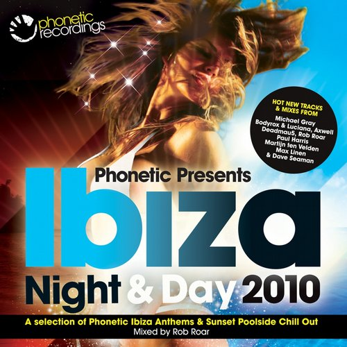 Album Art - Phonetic Presents Ibiza 2010 Night & Day (Mixed By Bob Roar & Leigh Delvin)