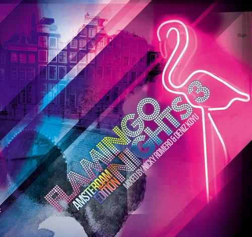 Album Art - Flamingo Nights, Vol.3 - Amsterdam (Mixed By Nicky Romero & Deniz Koyu)