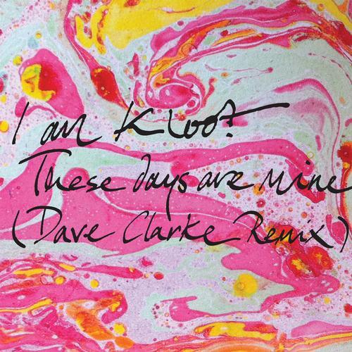 Album Art - These Days Are Mine (Dave Clarke Remix)