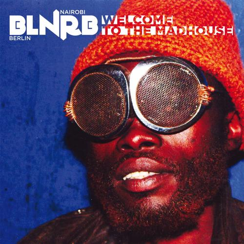Album Art - BLNRB: Welcome To The Madhouse