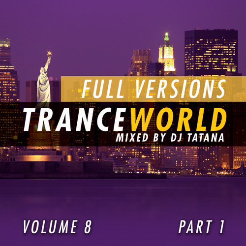 Album Art - Trance World Volume 8 - The Full Versions Part 1