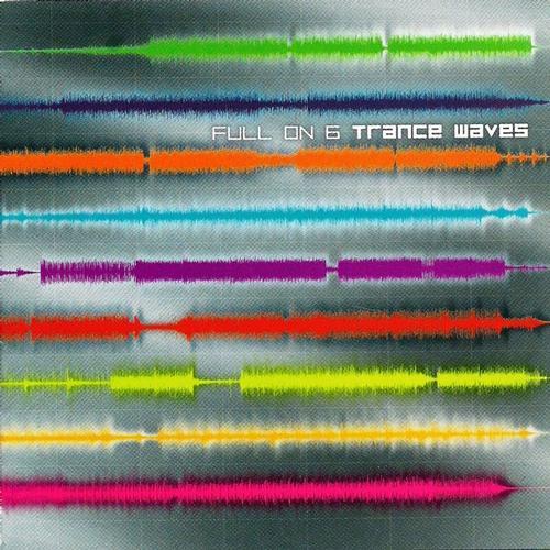 Album Art - Full On Vol.6 - Trance Waves