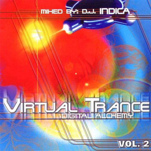 Album Art - Virtual Trance Volume 2 - Digital Alchemy - mixed by Dj Indica