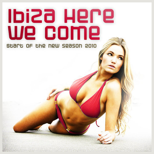 Album Art - Ibiza Here We Come! Start Of The New Season 2010 (USA & CAN)