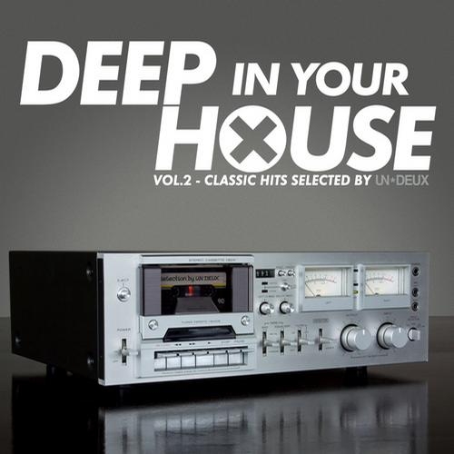 Album Art - Deep in Your House, Vol. 2 (Classic Hits Selected by UN*DEUX)