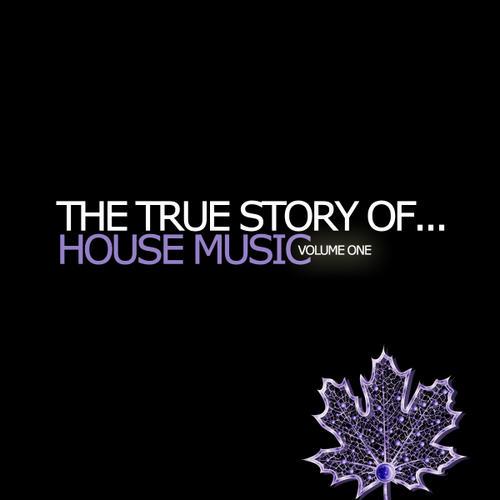 Album Art - The True Story Of...House Music Volume 1