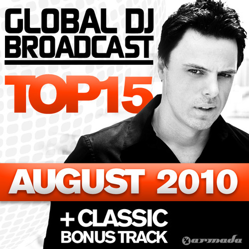 Album Art - Global DJ Broadcast Top 15 - August 2010 - Including Classic Bonus Track