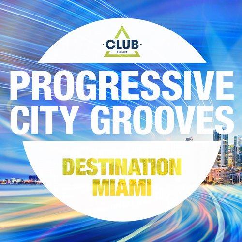 Album Art - Progressive City Grooves - Destination Miami