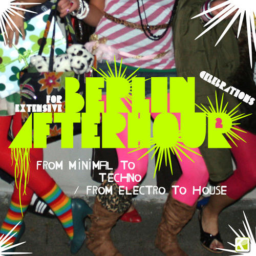Album Art - Berlin Afterhour 2 - From Minimal to Techno - From Electro to House