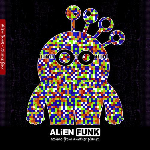 Album Art - Alien Funk, Vol. 4 - Techno from Another Planet