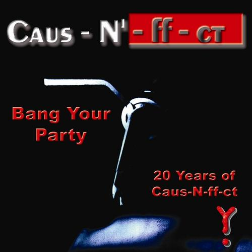 Album Art - Bang Your Party - 20 Years Of Caus-N-ff-ct