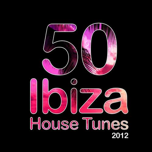 Album Art - 50 Ibiza House Tunes 2012