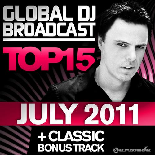 Album Art - Global DJ Broadcast Top 15 - July 2011 - Including Classic Bonus Track