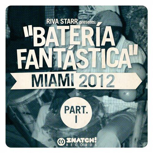 Album Art - Riva Starr Presents: Bateria Fantastica - Miami 2012 Part.1