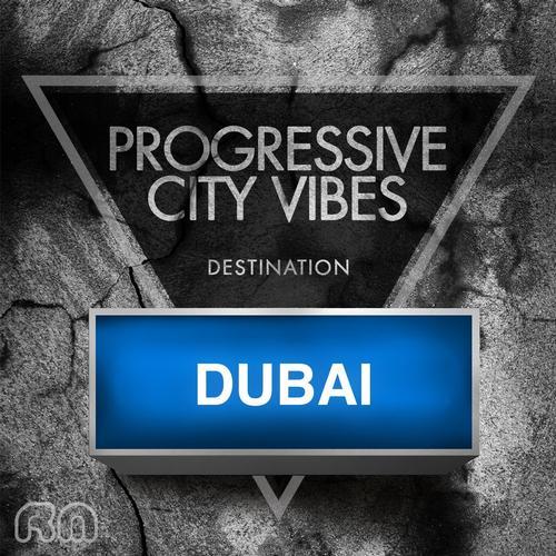 Album Art - Progressive City Vibes - Destination Dubai