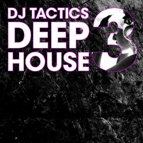 Album Art - DJ Tactics: Deep House Vol. 3