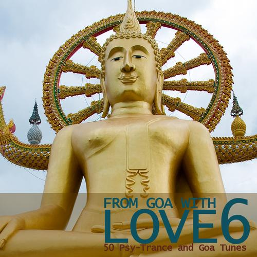Album Art - From Goa With Love 6 - 50 Psy-Trance & Goa Tunes