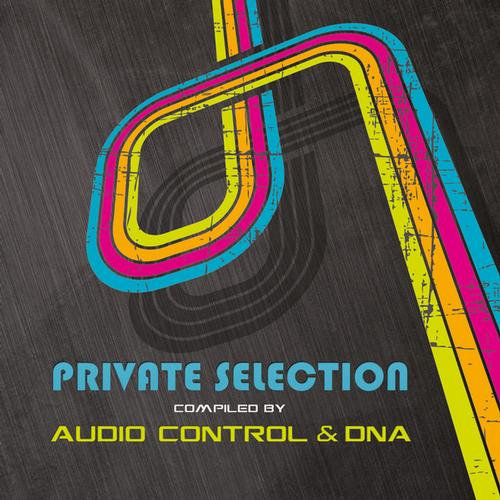 Album Art - Private Selection - Compiled By Audio Control & DNA