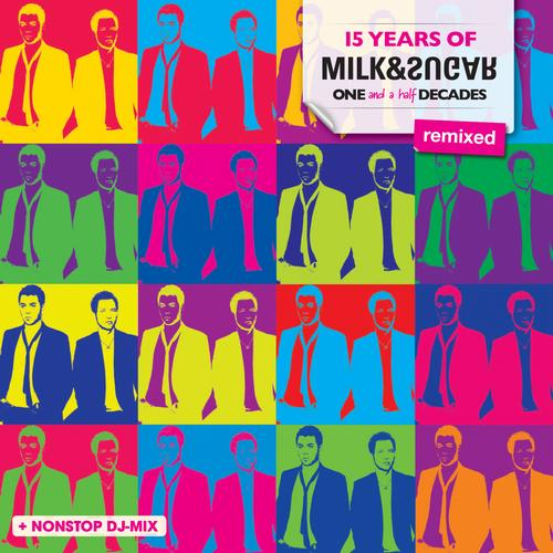 Album Art - 15 Years Of Milk & Sugar - One And A Half Decades (REMIXED)