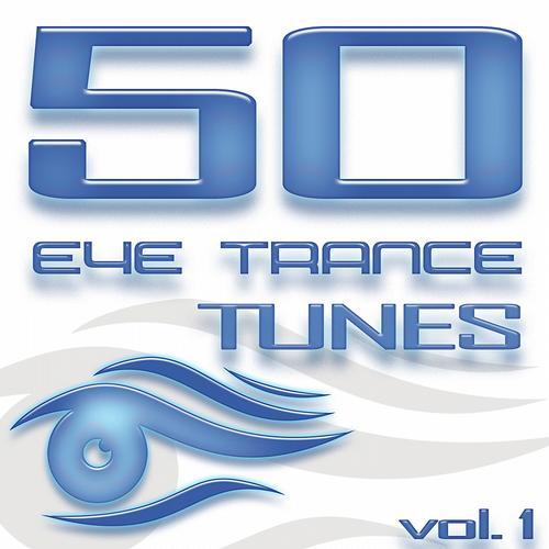 50 Eye Trance Tunes, Vol. 1 (Best Of Ibiza Techno Trance & Electro House Hardstyle Anthems) Album
