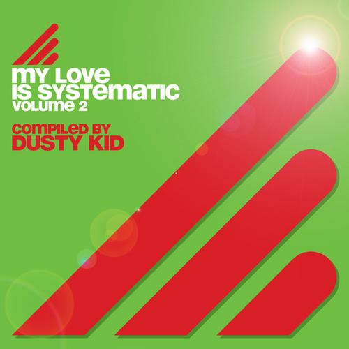 Album Art - My Love Is Systematic, Vol. 2 (Compiled by Dusty Kid)