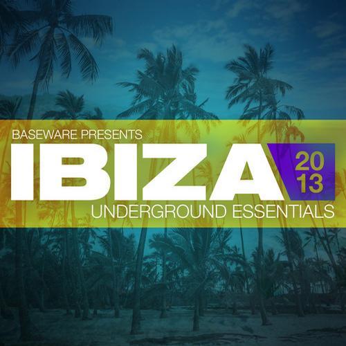 Album Art - Baseware presents Ibiza 2013: Underground Essentials