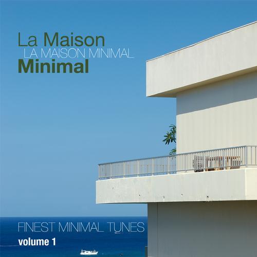 Album Art - La Maison Minimal, Vol. 1 - Finest Minimal Tunes