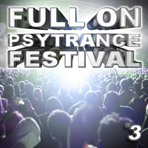 Album Art - Full On Psytrance Festival V3