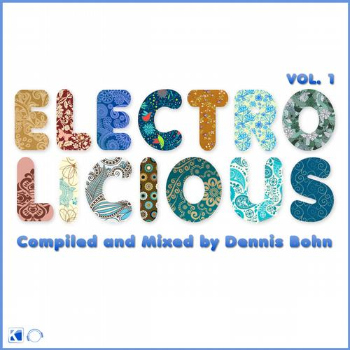 Electrolicious, Vol. 1 (Compiled and Mixed By Dennis Bohn) Album Art