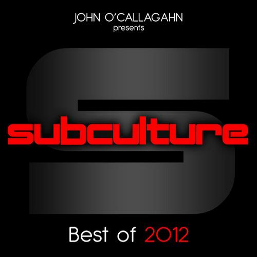John O'Callaghan presents Subculture - Best Of 2012 Album Art