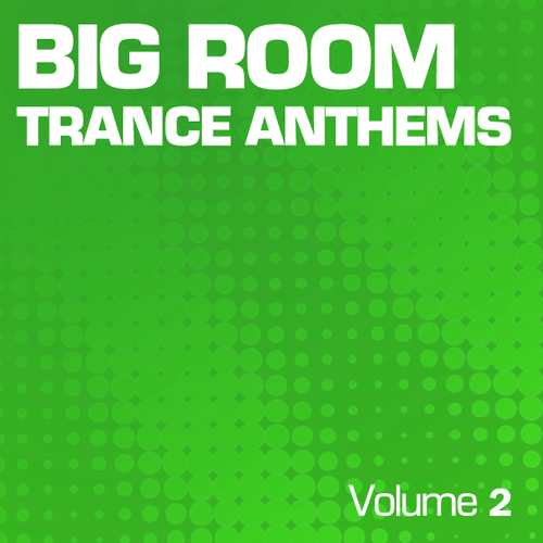 Album Art - Big Room Trance Anthems - Part 2