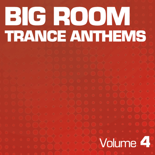 Album Art - Big Room Trance Anthems - Part 4