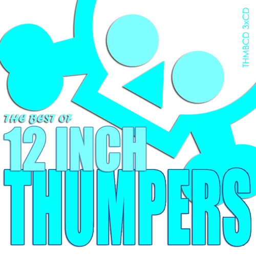 Album Art - The Best Of 12 Inch Thumpers (Part 1, 2 & 3)