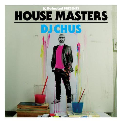 Album Art - Defected presents House Masters - DJ Chus
