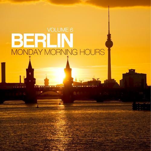 Album Art - Berlin - Monday Morning Hours Vol. 6