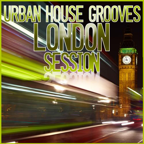 Album Art - Urban House Grooves - London Session