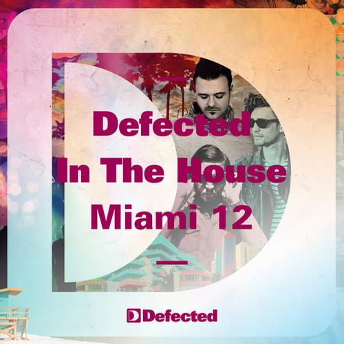 Album Art - Defected In The House Miami '12 mixed by Noir, Treasure Fingers & Franky Rizardo