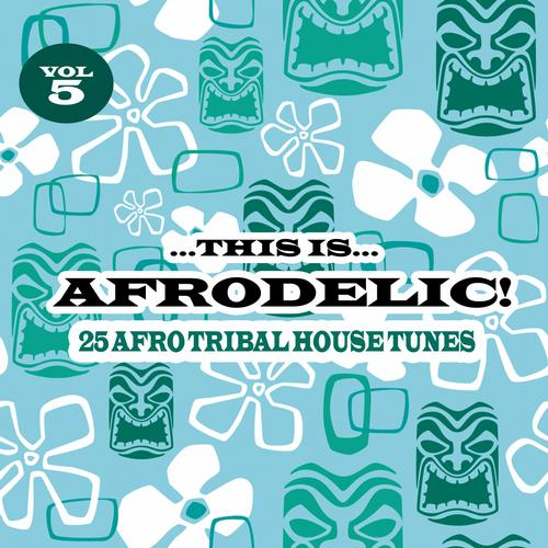 Album Art - This is Afrodelic, Vol. 5 - 25 Afro Tribal House Tunes