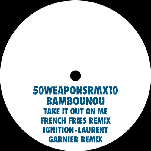 Take It Out On Me (French Fries Remix) / Ignition (Laurent Garnier Remix) Album Art