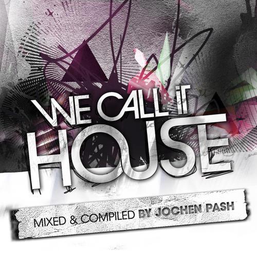 Album Art - We Call It House Volume 7 (Presented by Jochen Pash)