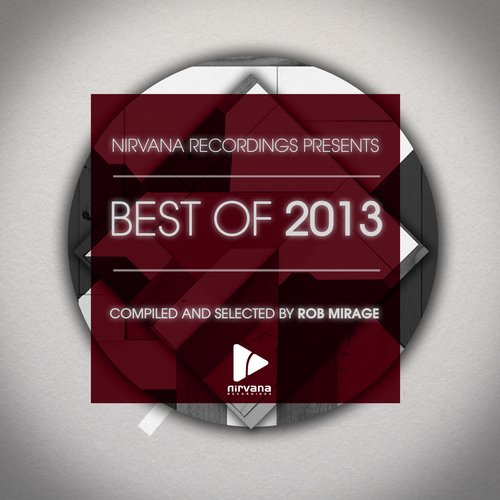 Album Art - Nirvana Recordings BEST OF 2013 Compiled By Rob Mirage