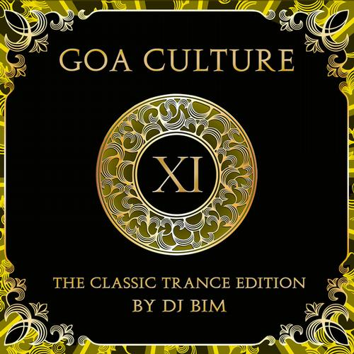 Goa Culture, Vol. 11: The Classic Trance Edition - By DJ Bim (2013) Album