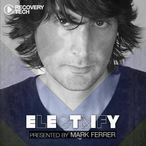 Album Art - Electrify Presented By Mark Ferrer