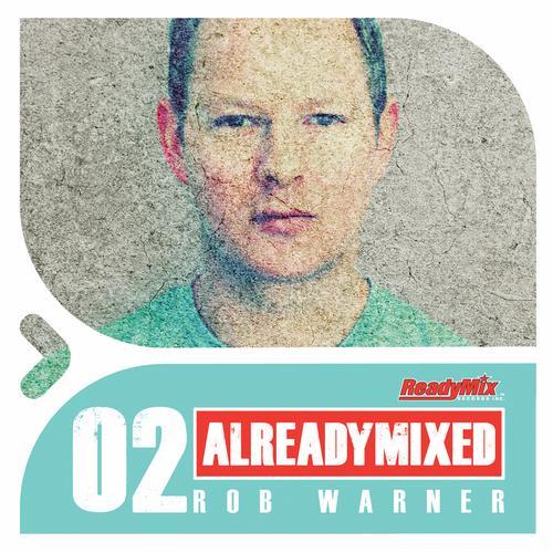 Album Art - Already Mixed Vol.2 (Compiled & Mixed By Rob Warner)